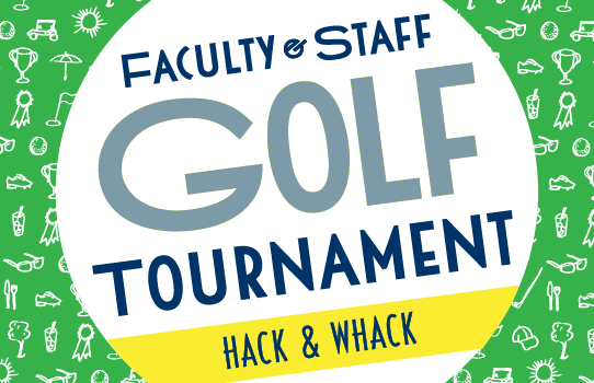 faculty and staff golf tournament: hack and whack, event graphic